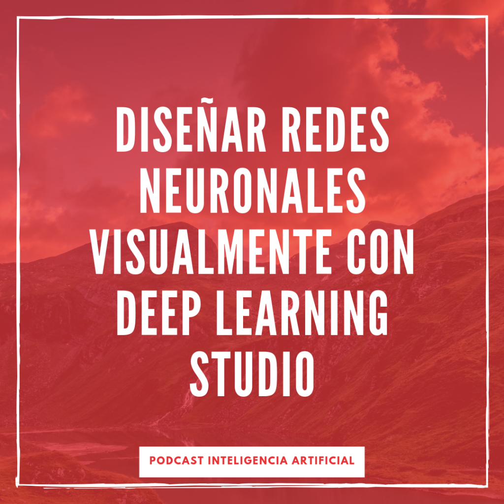 diseñar redes neuronales visualmente con deep learning studio