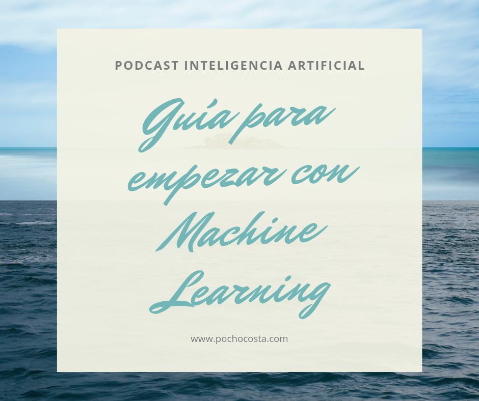 Guía para empezar con Machine Learning